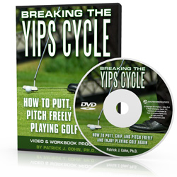 Breaking The Yips Cycle
