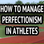 How To Overcome Perfectionism In Sports – Peaksports Video